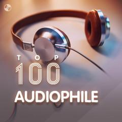 Top 100 Nhạc Audiophile Âu Mỹ Hay Nhất