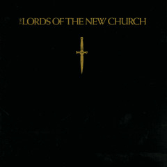 The Lords Of The New Church - Lords Of The New Church