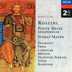 Rossini: Petite messe solennelle; Stabat Mater - Luciano Pavarotti, Mirella Freni, Pilar Lorengar, Coro Polifonico de Teatro alla Scala, London Symphony Chorus