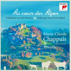 Au coeur des Alpes  - Volkslieder aus der Schweiz - Marie-Claude Chappuis