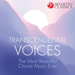 Transcendental Voices: The Most Beautiful Choral Music Ever - Various Artists