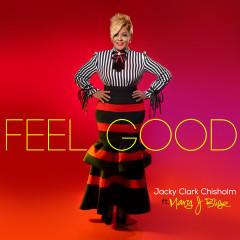 Feel Good (feat. Mary J. Blige) - Jacky Clark-Chisholm, Mary J. Blige