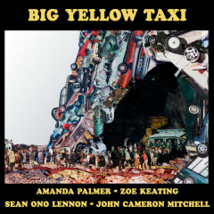 Big Yellow Taxi (Single) - Amanda Palmer, Zoë Keating, Sean Ono Lennon, John Cameron Mitchell