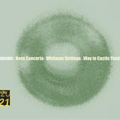Knussen: Horn Concerto, Whitman Settings, etc. - Oliver Knussen, London Sinfonietta, Lucy Shelton, Barry Tuckwell, Michael Collins