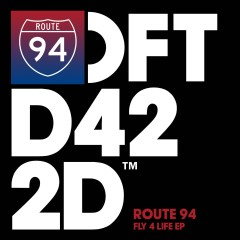Fly 4 Life EP - Route 94