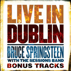 Live in Dublin - Bonus Tracks - Bruce Springsteen