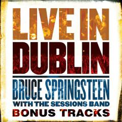 Live in Dublin - Bonus Tracks - Bruce Springsteen