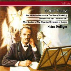 Richard Strauss: Suite for 13 Wind Instruments; Symphony for Wind Instruments; Serenade - Heinz Holliger, Chamber Orchestra of Europe, Wind Soloists