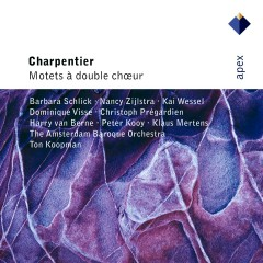 Charpentier : Motets for Double Choir  -  Apex - Ton Koopman & Amsterdam Baroque Orchestra