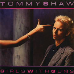 Girls With Guns - Tommy Shaw