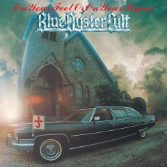 On Your Feet Or On Your Knees - Blue Oyster Cult