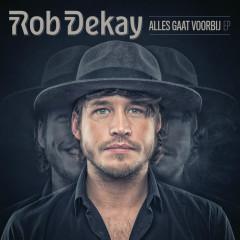 Alles Gaat Voorbij - Rob Dekay