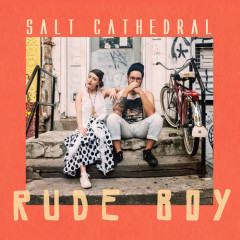 Rudeboy (Single) - Salt Cathedral
