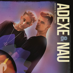 Dando el Corazón - Adexe & Nau