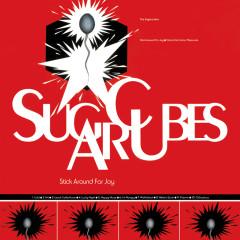 Stick Around For Joy - The Sugarcubes