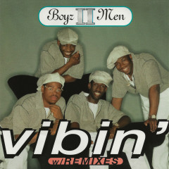 Vibin' (Remixes) - Boyz II Men