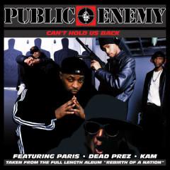 Can't Hold Us Back - Public Enemy, Paris, Kam, Dead Prez