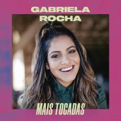 Gabriela Rocha Mais Tocadas - Gabriela Rocha