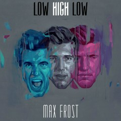 Low High Low - Max Frost