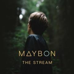 The Stream - Maybon