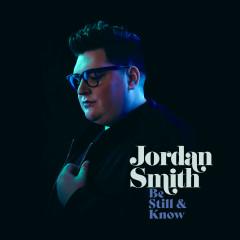 Be Still & Know - Jordan Smith
