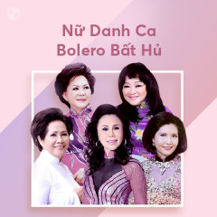 Nữ Danh Ca Bolero Bất Hủ - Various Artists