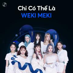 Chỉ Có Thể Là Weki Meki - Weki Meki