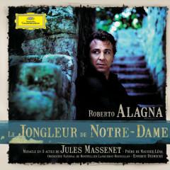 Le Jongleur de Notre-Dame - Roberto Alagna