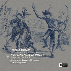 Leopold Mozart & Wolfgang Amadeus Mozart - Amsterdam Baroque Orchestra, Ton Koopman