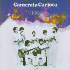 Tocar - Camerata Carioca