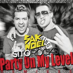 Party On My Level [Remixes] - Sak Noel, Sito Rocks