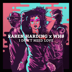 I Don't Need Love - Karen Harding, Wh0