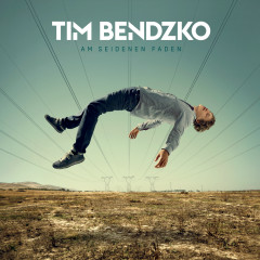Am seidenen Faden - Tim Bendzko