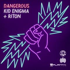 Dangerous - Kid Enigma, Riton