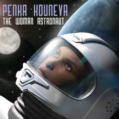 The Woman Astronaut - Penka Kouneva