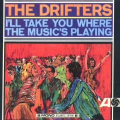 I'll Take You Where the Music's Playing - The Drifters