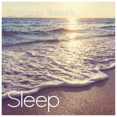 Summer Beach (Sleep & Mindfulness) - Sleepy Times
