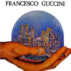 Metropolis - Francesco Guccini