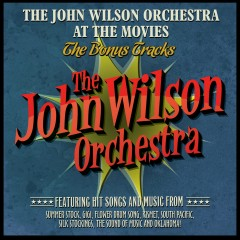 The John Wilson Orchestra at the Movies - The Bonus Tracks - The John Wilson Orchestra, John Wilson
