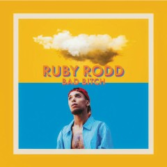 Bad Bitch (Single) - Ruby Rodd