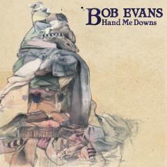 Hand Me Downs - Bob Evans
