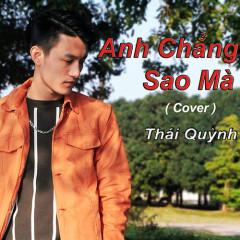 Anh Chẳng Sao Mà (Cover) (Single) - Thái Quỳnh
