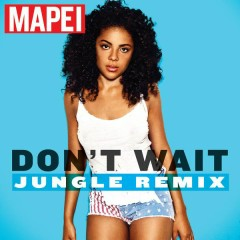 Don't Wait (Jungle Edit)