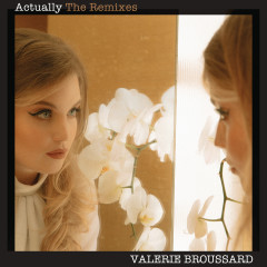 Actually (Tom Ferry Remix) - Valerie Broussard