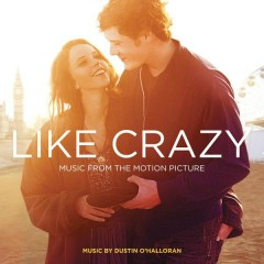 Like Crazy (Music from the Motion Picture) - Dustin O'Halloran