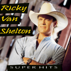 Super Hits - Ricky Van Shelton
