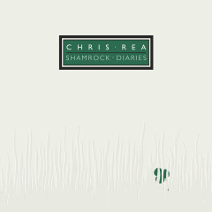 Shamrock Diaries (Deluxe Edition) [2019 Remaster] - Chris Rea