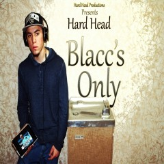 Blacc's Only - Hard Head