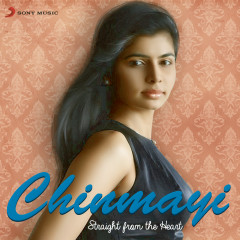 Chinmayi: Straight from the Heart - Chinmayi