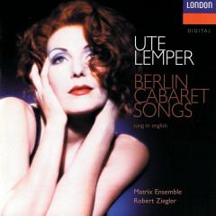 Berlin Cabaret Songs - Ute Lemper, Jeff Cohen, Matrix Ensemble, Robert Ziegler